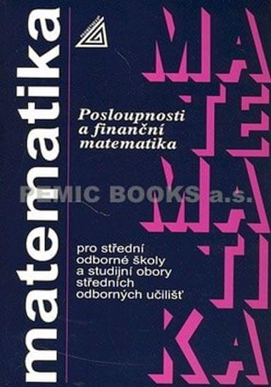Odvárko Oldřich: Matematika pro SOŠ a SO SOU - Posloupnosti a finanční matematika