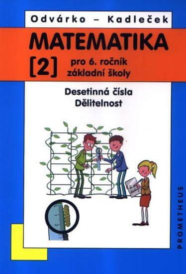 Odvárko Oldřich, Kadleček Jiří: Matematika pro 6. roč. ZŠ - 2.díl (Desetinná čísla, Dělitelnost) - 3