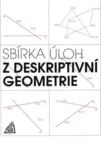 Maňásková Eva: Sbírka úloh z deskriptivní geometrie