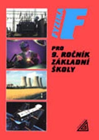 Bohuněk J., Kolářová R.: Fyzika pro 9. r. ZŠ