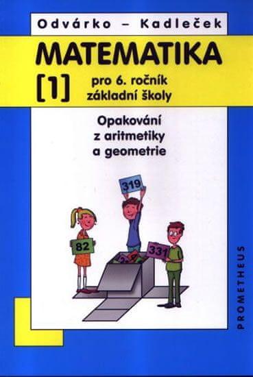 Odvárko Oldřich, Kadleček Jiří: Matematika pro 6. roč. ZŠ - 1.díl (Opakování z aritmetiky a geometri