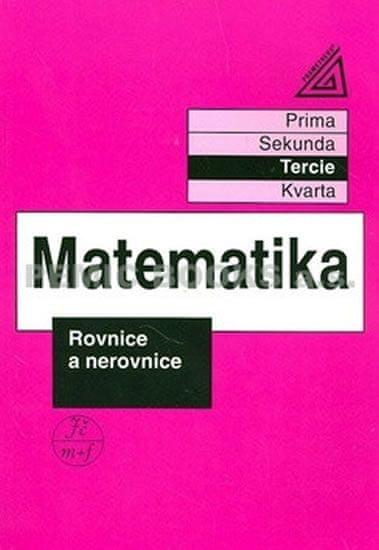 Herman Jiří: Matematika pro nižší třídy víceletých gymnázií - Rovnice a nerovnice