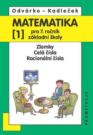 Odvárko Oldřich, Kadleček Jiří: Matematika pro 7. roč. ZŠ - 1.díl (Zlomky, Celá čísla...) - 3. vydán