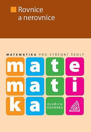Odvárko Oldřich: Matematika pro střední školy - Rovnice a nerovnice
