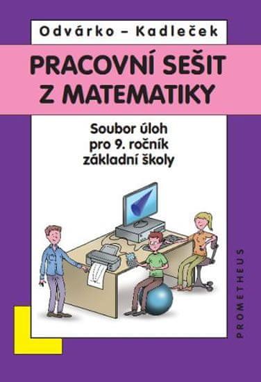 Matematika pro 9. roč. ZŠ - sbírka úloh - pracovní sešit - BAREVNÉ aktualizované vydání