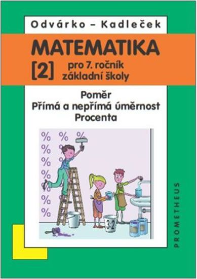 Odvárko Oldřich, Kadleček Jiří: Matematika pro 7. roč. ZŠ - 2.díl (Poměr; přímá a nepřímá úměrnost..