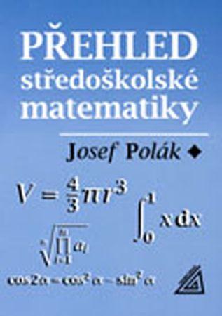 Polák Josef: Přehled středoškolské matematiky - 10. vydání