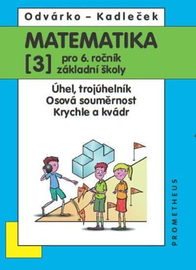 Odvárko Oldřich, Kadleček Jiří: Matematika pro 6. roč. ZŠ - 3.díl (Úhel, trojúhelník...) - 3. vydání