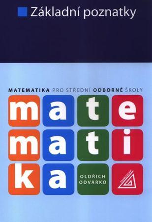 Odvárko Oldřich: Matematika pro SOŠ - Základní poznatky