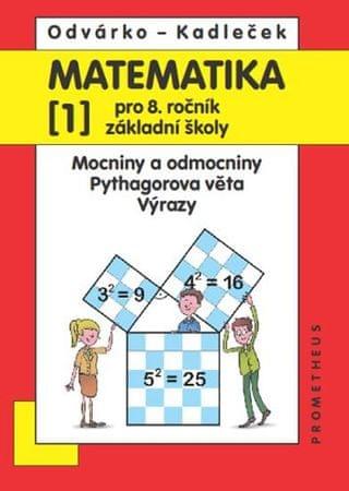 Odvárko Oldřich, Kadleček Jiří: Matematika pro 8. roč. ZŠ - 1.díl Mocniny a odmocniny, Pythagorova v
