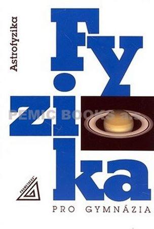 Macháček Martin: Fyzika pro gymnázia - Astrofyzika