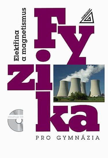 Lepil Oldřich: Fyzika pro gymnázia - Elektřina a magnetismus - 7. přepracované vydání (kniha + CD)