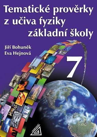 Bohuněk Jiří, Hejnová Eva: Tematické prověrky z učiva fyziky pro 7. ročník ZŠ