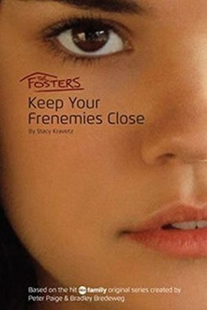 Kravetz Stacy: The Fosters: Keep Your Frenemies Close