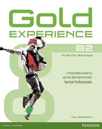 Stephens Mary: Gold Experience B2 Workbook without key