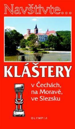 Večeřová Petra: Navštivte... Kláštery v Čechách, na Moravě, ve Slezku
