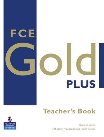 Wyatt Rawdon: FCE Gold Plus Teachers Resource Book