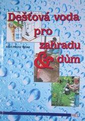 Böse Karl-Heinz: Dešťová voda pro zahradu & dům