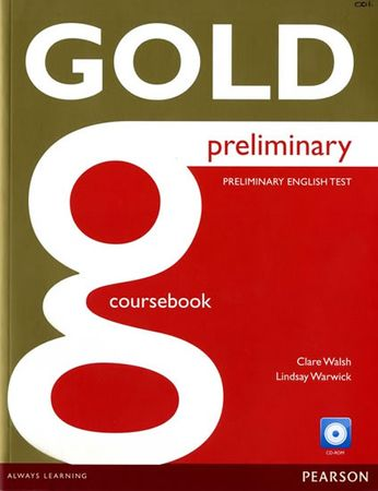 Walsh Clare: Gold Preliminary Coursebook with CD-ROM Pack