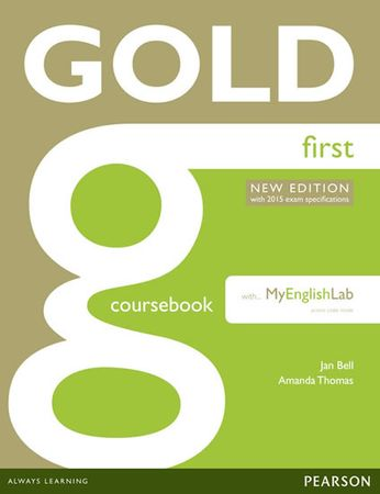 Bell Jan: Gold First New Edition Coursebook with FCE MyLab Pack