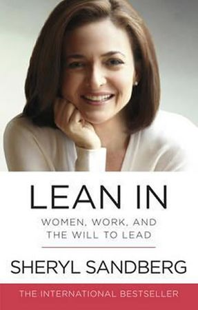 Sandbergová Sheryl: Lean In : Women, Work, and the Will to Lead
