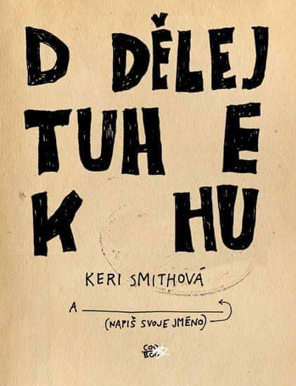 Smithová Keri: Dodělej tuhle knihu