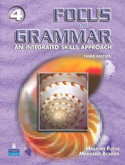 Fuchs Marjorie: Focus on Grammar 4 Skills Approach - 3th ed