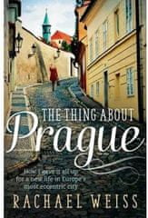 Weiss Rachel: The Thing About Prague