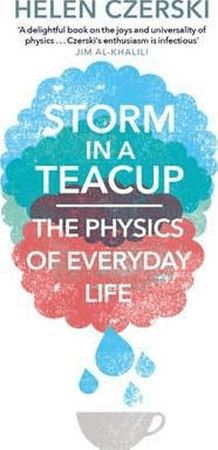 Czerski Helen: Storm in a Teacup : The Physics of Everyday Life