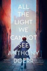 Doerr Anthony: All the Light We Cannot See