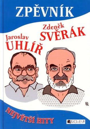 Svěrák Zdeněk, Uhlíř Jaroslav,: Zpěvník - Z. Svěrák a J. Uhlíř - Největší hity
