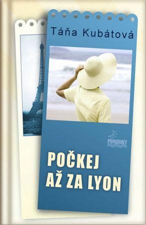 Kubátová Táňa: Počkej až za Lyon