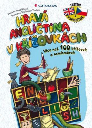 Pospíšilová Zuzana, Trsťan Drahomír,: Hravá angličtina v křížovkách - Více než 100 křížovek a osmism
