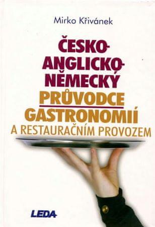 Křivánek Mirko: Česko-anglicko-německý průvodce gastronomií a restauračním provozem