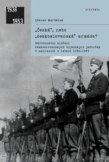 Maršálek Zdenko: Česká, nebo československá armáda?