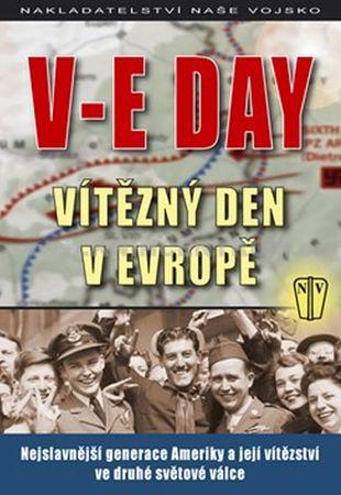 kolektiv autorů: V-E DAY - Vítězný den v Evropě