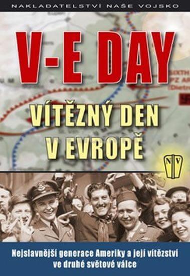kolektiv autorů  V-E DAY - Vítězný den v Evropě 917d4e998e9