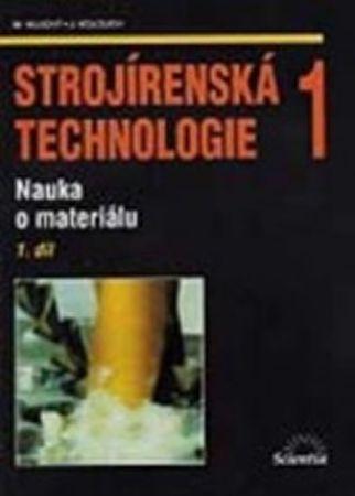kolektiv autorů: Strojírenská technologie 1, 1.díl