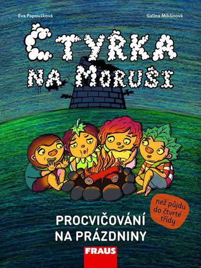 Papoušková Eva, Miklínová Galina,: Čtyřka na Moruši - Procvičování na prázdniny