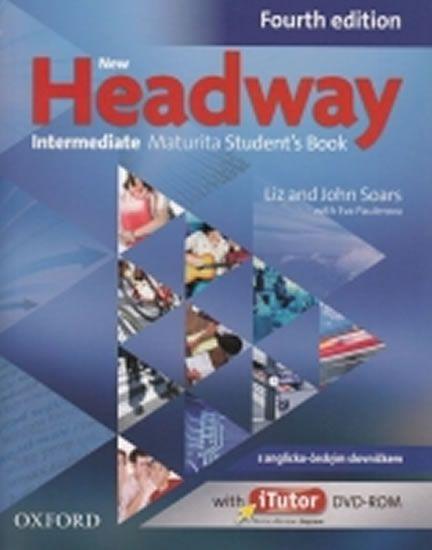 Soars John and Liz: New Headway Fourth Edition Intermediate Maturita Student´s Book + iTutor DVD CZ