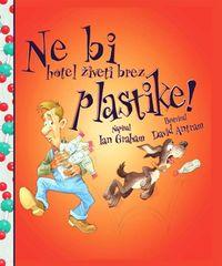 Ian Graham: Ne bi hotel živeti brez plastike