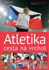 Cícha Jaroslav, Jelínek Petr,: Atletika cesta na vrchol