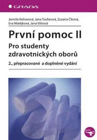 Kelnarová a kolektiv Jarmila: První pomoc II pro studenty zdravotnických oborů