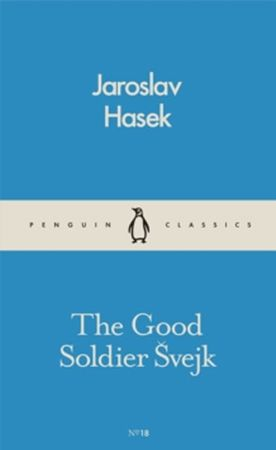 Hašek Jaroslav: The Good Soldier Svejk