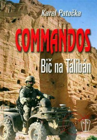 Patočka Karel: Commandos - Bič na Tálibán