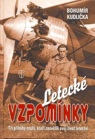 Kudlička Bohumír: Letecké vzpomínky – Tři příběhy mužů, kteří zasvětili své životy letectví