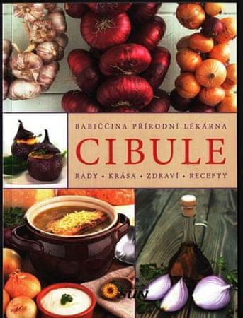 autor neuvedený: Cibule - Rady, krása, zdraví, recepty