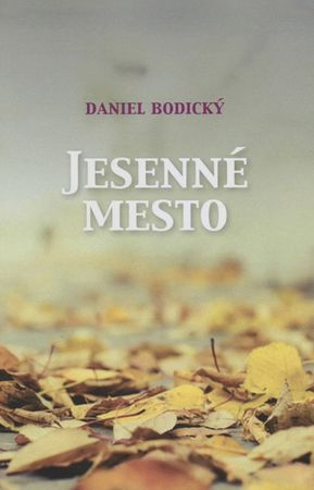Bodický Daniel: Jesenné mesto
