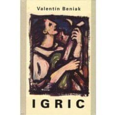 Beniak Valentín: Igric