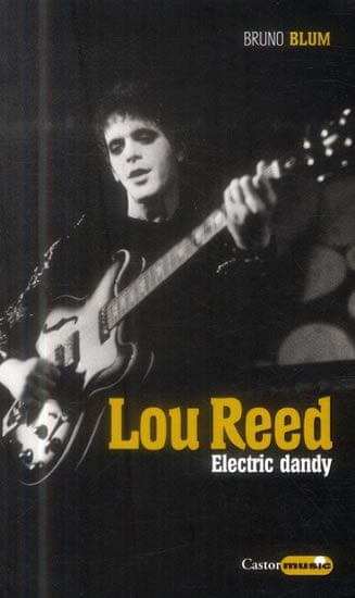 Blum Bruno: LOU REED - Electric dandy